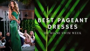 Best Pageant Dresses of Miami Swim Week 2019