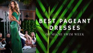 Best Pageant Dresses of Miami Swim Week 2019