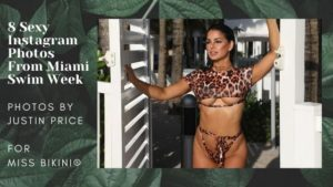 8 Sexy Instagram Worthy Bikini Photos From Miami Swim Week