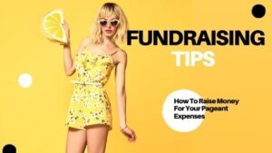 Fundraising Tips – How To Raise Money For Your Pageant Expenses